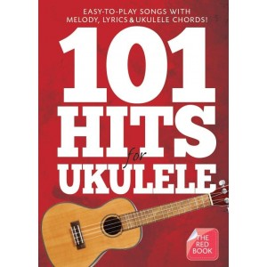 101 Hits for Ukulele The Red Book