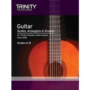 Trinity Guildhall Scales, Arpeggios & Studies from 2016 - Guitar Grade 6-8
